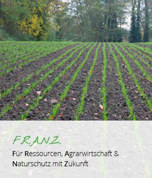 FRANZ Fuer Ressourcen Agrarwirtschaft und Naturschutz mit Zukunft